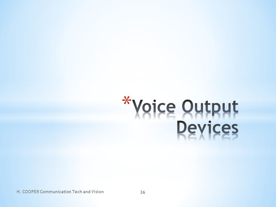 Voice Output Devices H. COOPER Communication Tech and Vision