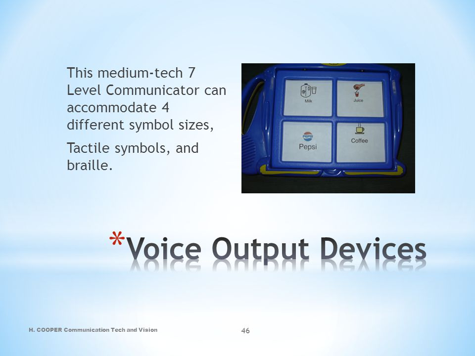 This medium-tech 7 Level Communicator can accommodate 4 different symbol sizes, Tactile symbols, and braille.
