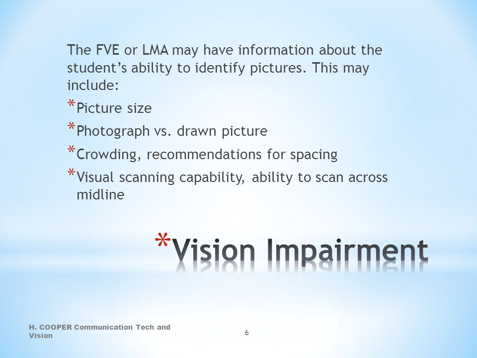 The FVE or LMA may have information about the student's ability to identify pictures. This may include: