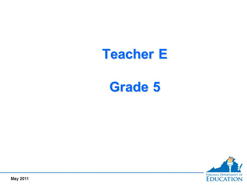 Teacher E Grade 5 Meet Teacher E, a 5th Grade teacher (Refer to Goal Setting Form)