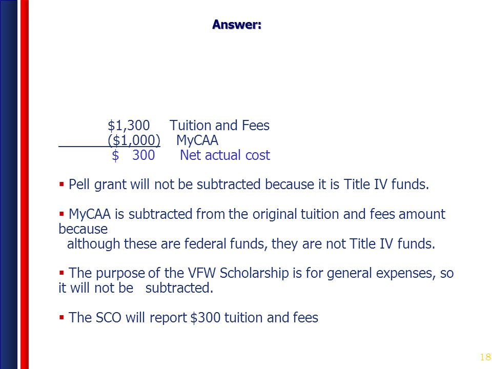 Pell grant will not be subtracted because it is Title IV funds.