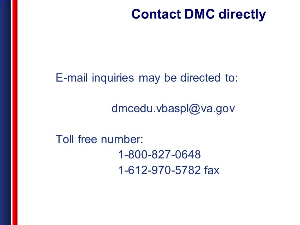 Contact DMC directly E-mail inquiries may be directed to: