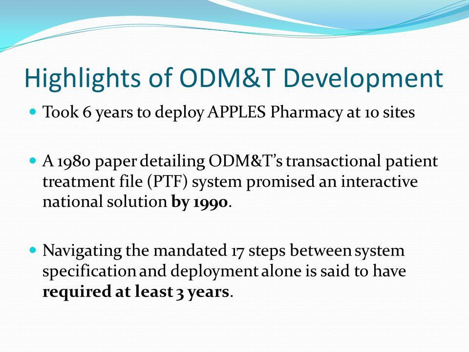 Highlights of ODM&T Development