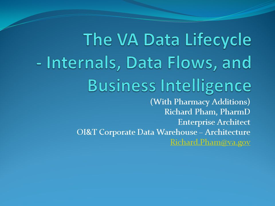The VA Data Lifecycle - Internals, Data Flows, and Business Intelligence