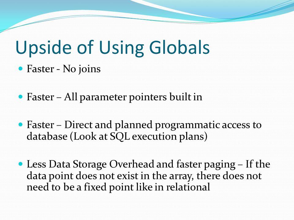 Upside of Using Globals