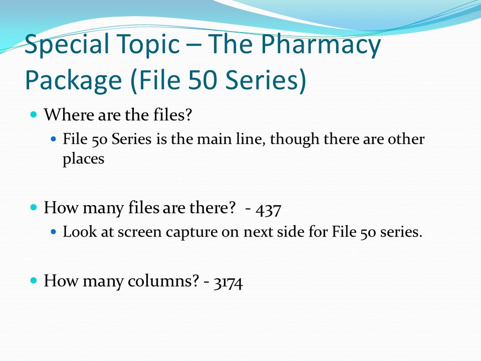 Special Topic – The Pharmacy Package (File 50 Series)