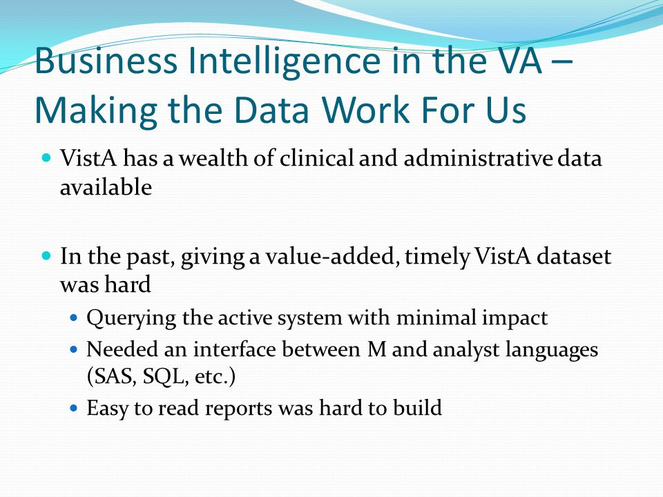 Business Intelligence in the VA – Making the Data Work For Us