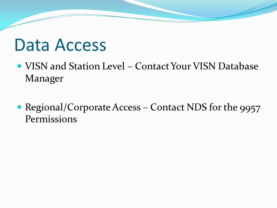 Data Access VISN and Station Level – Contact Your VISN Database Manager.