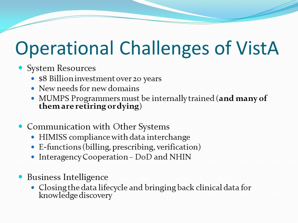 Operational Challenges of VistA