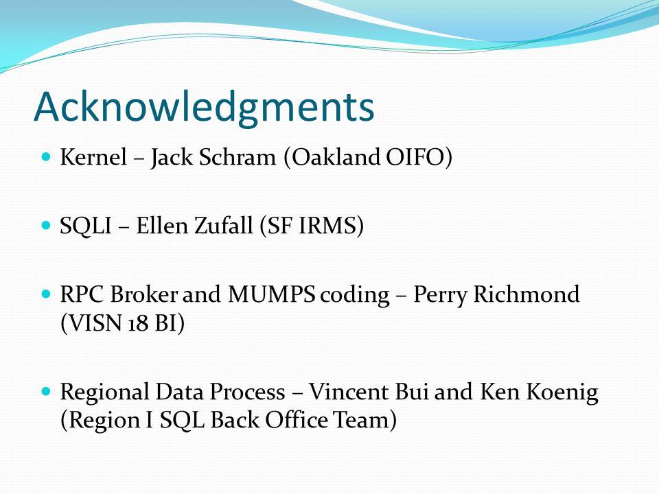 Acknowledgments Kernel – Jack Schram (Oakland OIFO)