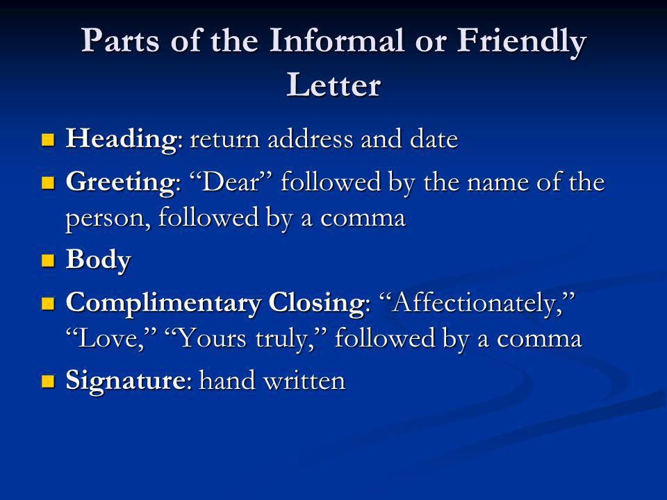 Parts of the Informal or Friendly Letter