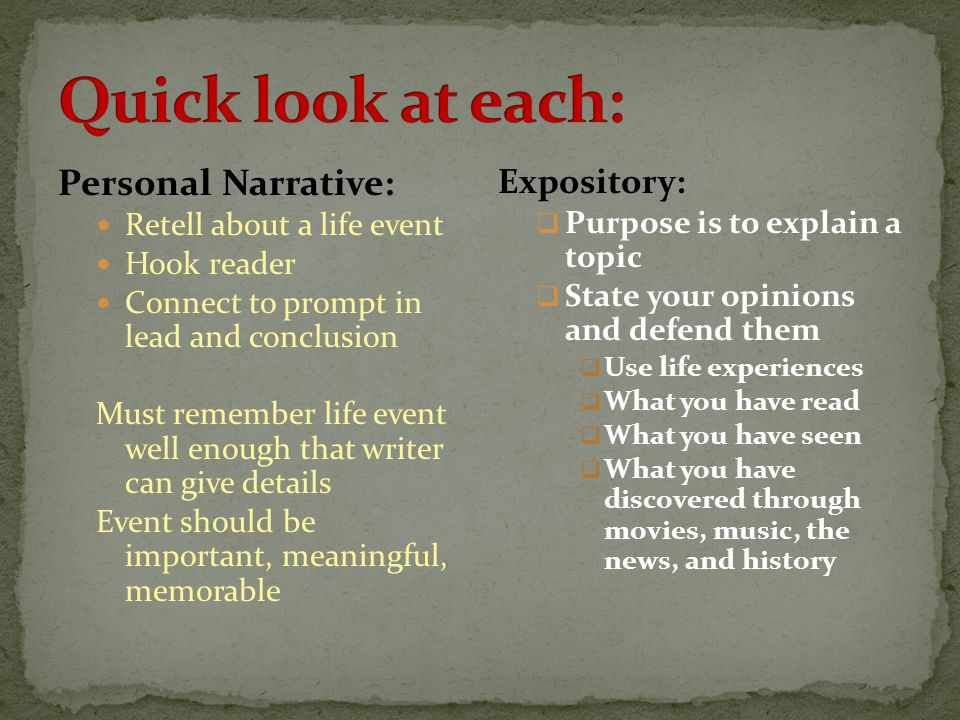 Quick look at each: Personal Narrative: Expository: