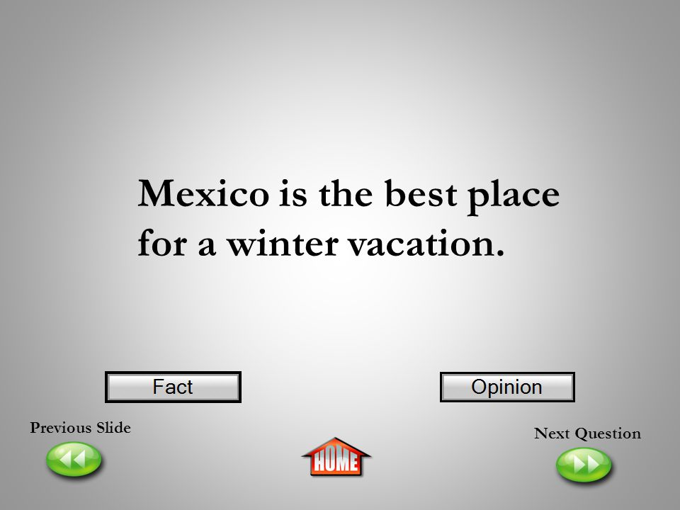 Mexico is the best place for a winter vacation.