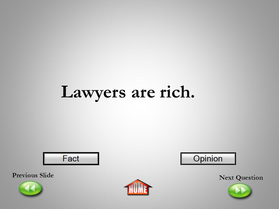 Lawyers are rich. Previous Slide Next Question