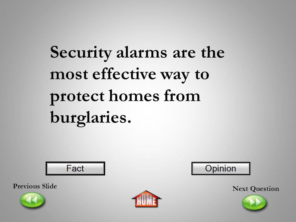 Security alarms are the most effective way to protect homes from burglaries.