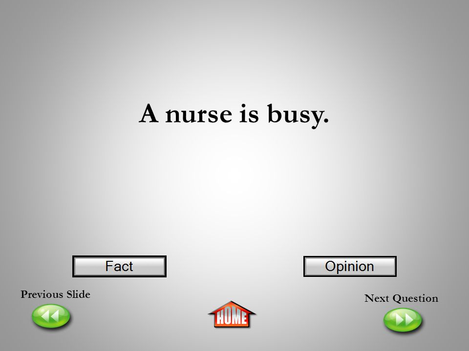 A nurse is busy. Previous Slide Next Question