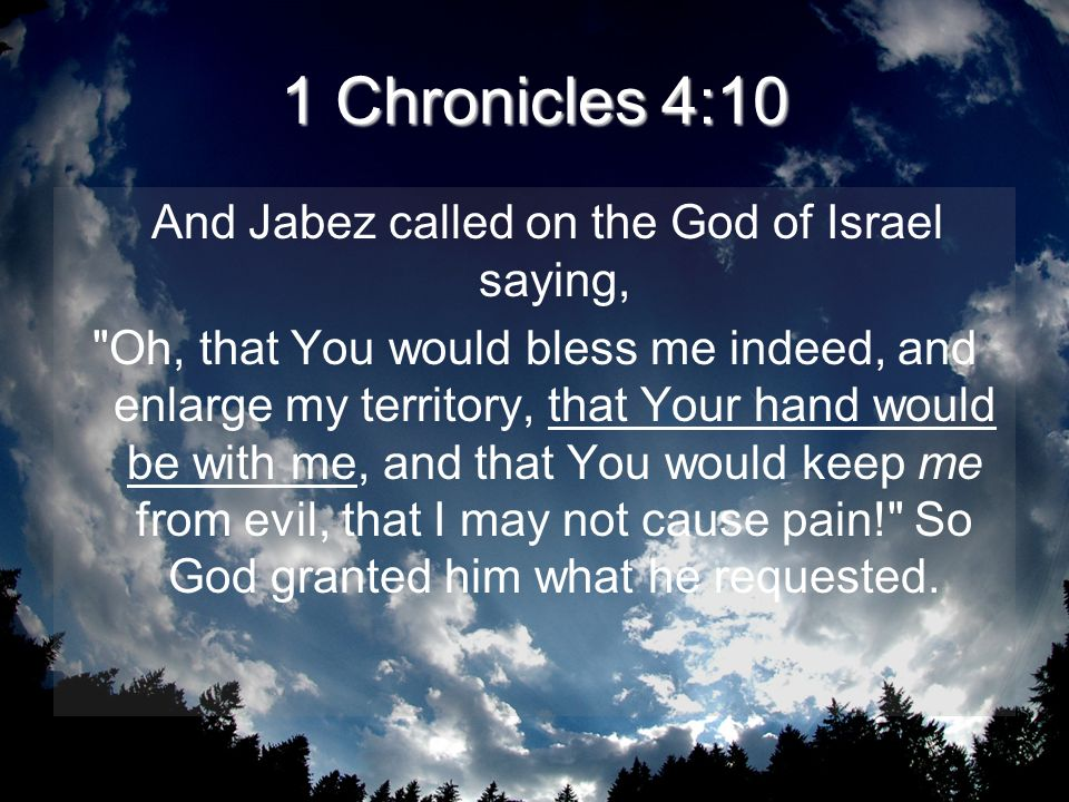And Jabez called on the God of Israel saying,