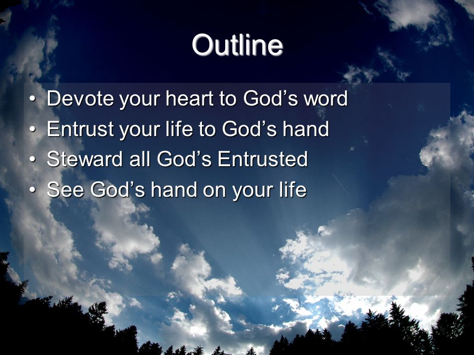 Outline Devote your heart to God's word