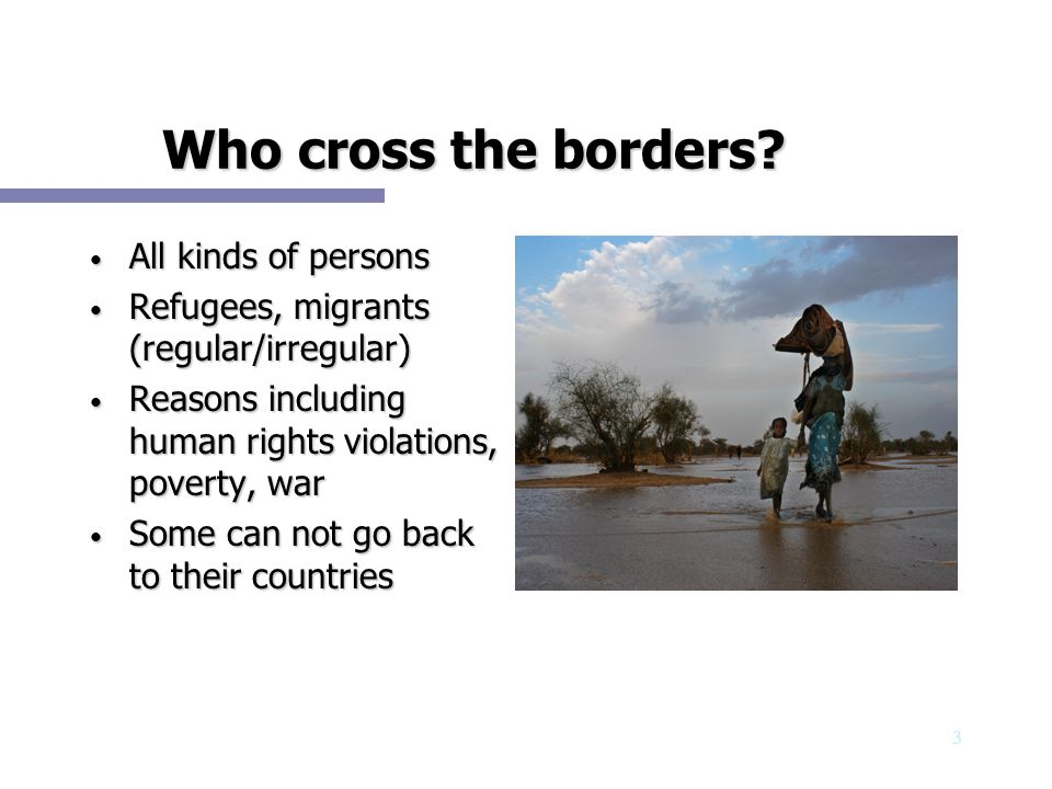 Who cross the borders All kinds of persons