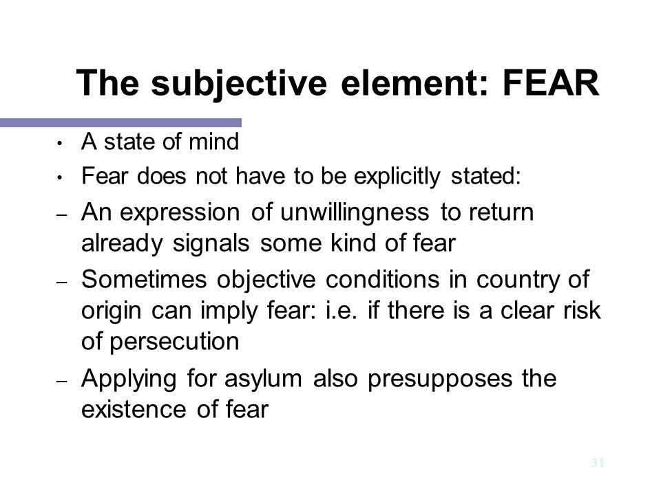 The subjective element: FEAR
