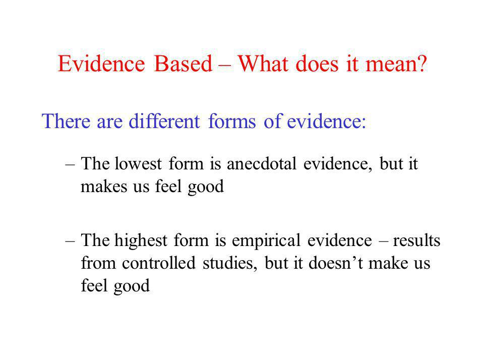 Evidence Based – What does it mean