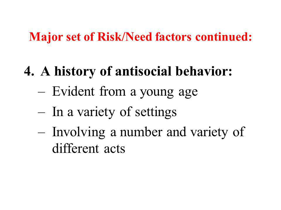 Major set of Risk/Need factors continued: