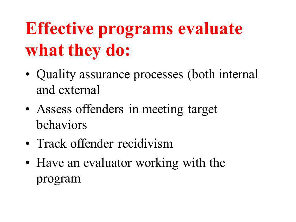 Effective programs evaluate what they do: