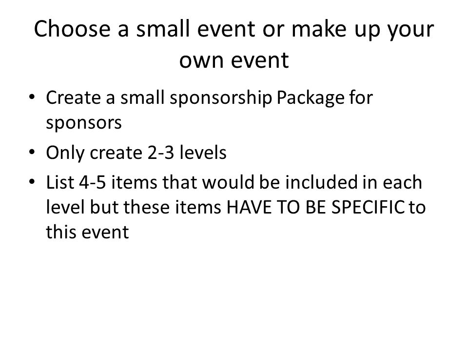 Choose a small event or make up your own event