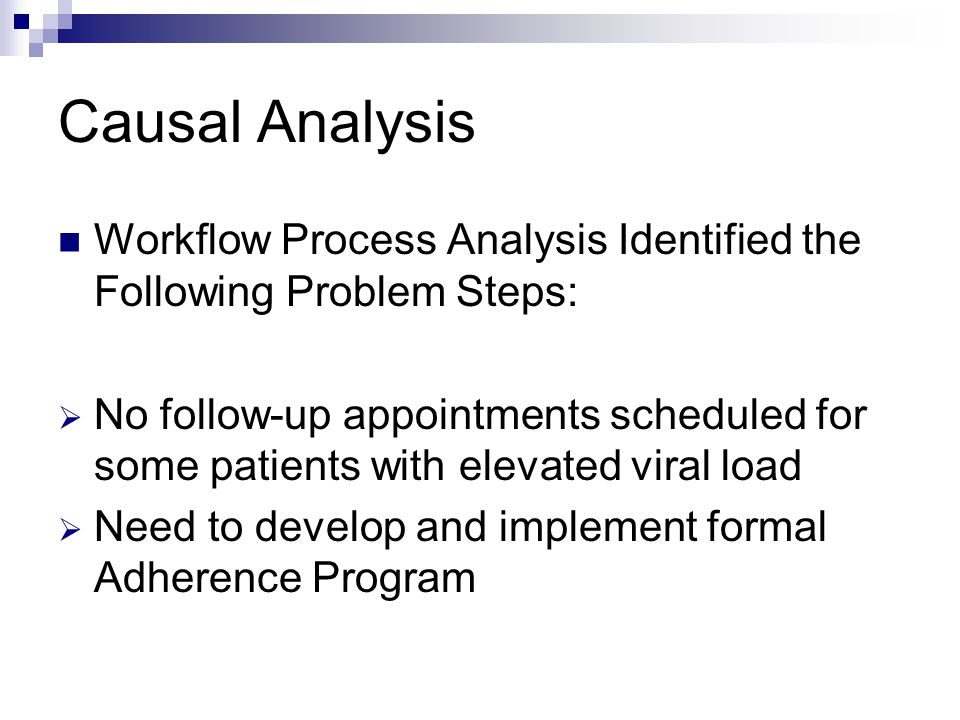 Causal Analysis Workflow Process Analysis Identified the Following Problem Steps: