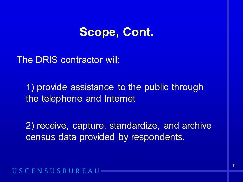 Scope, Cont. The DRIS contractor will: