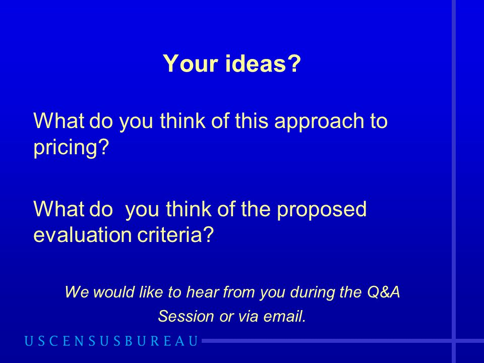 We would like to hear from you during the Q&A Session or via email.