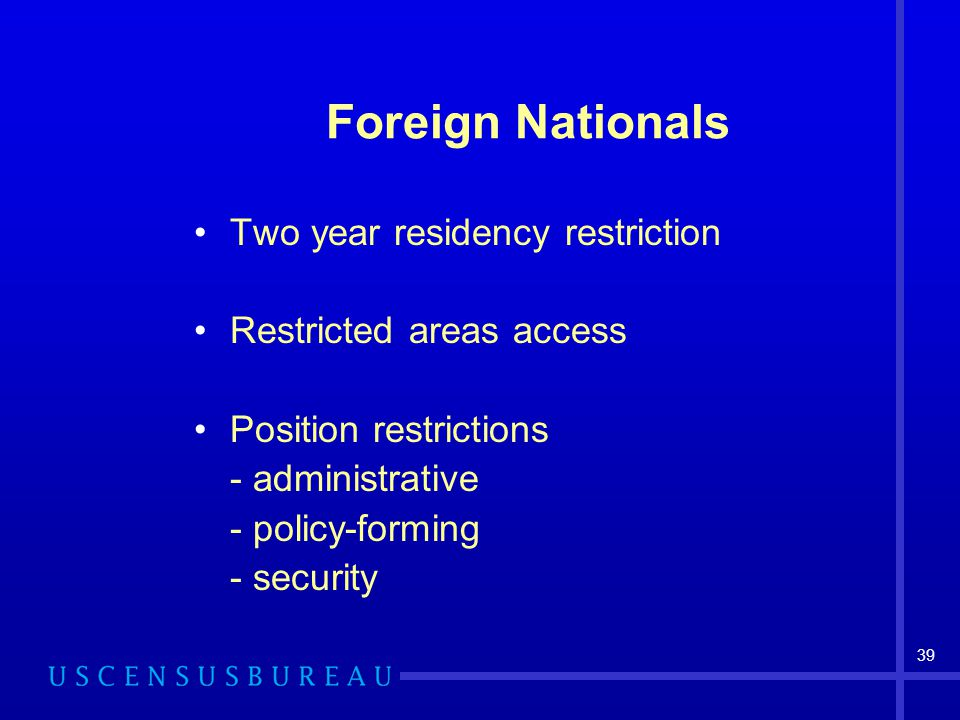 Foreign Nationals Two year residency restriction