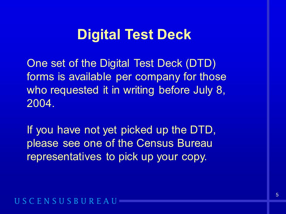 Digital Test Deck One set of the Digital Test Deck (DTD) forms is available per company for those who requested it in writing before July 8, 2004.
