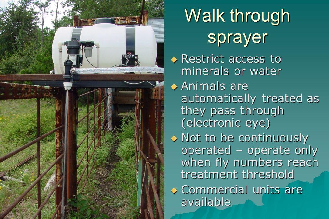 Walk through sprayer Restrict access to minerals or water