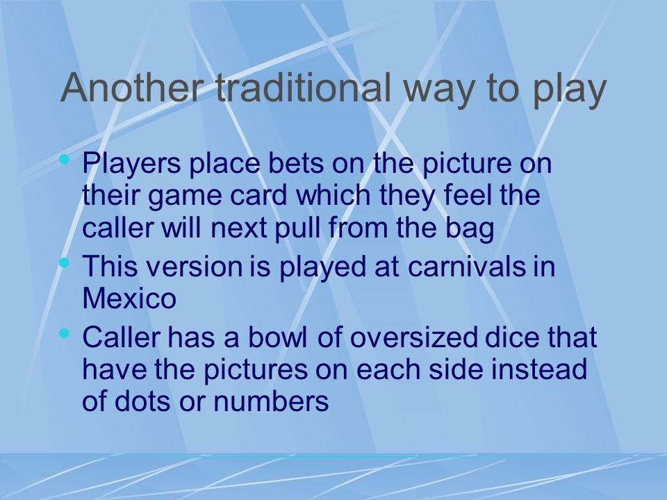 Another traditional way to play