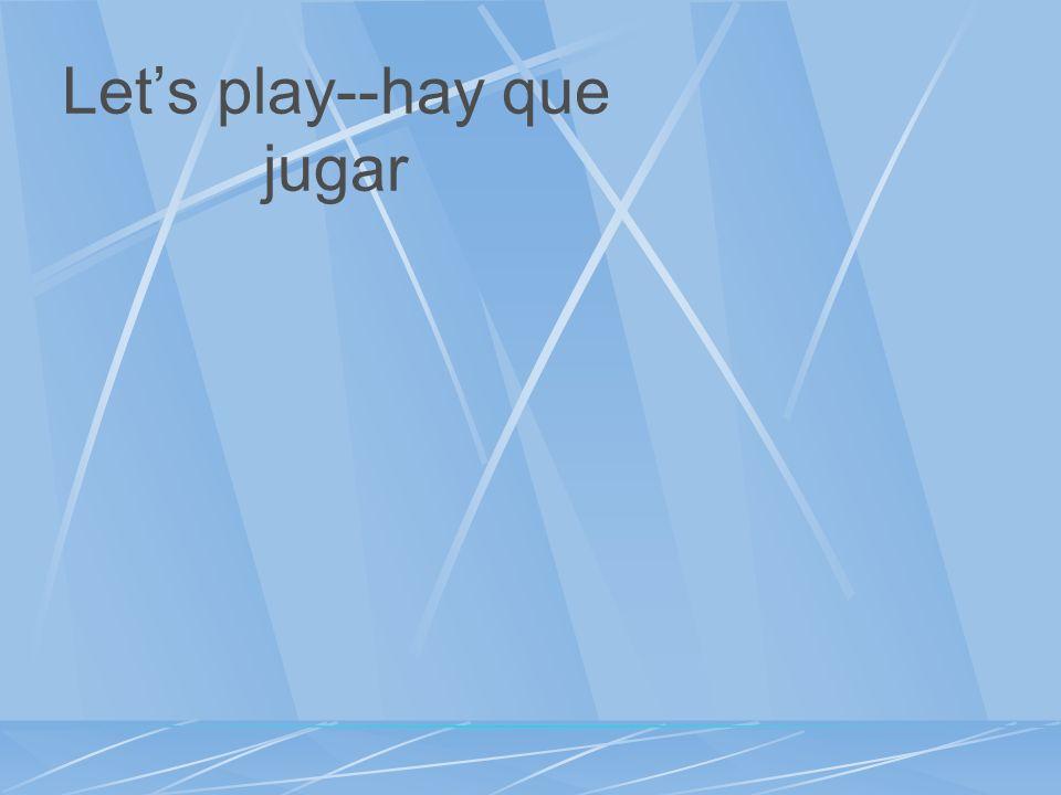 Let's play--hay que jugar