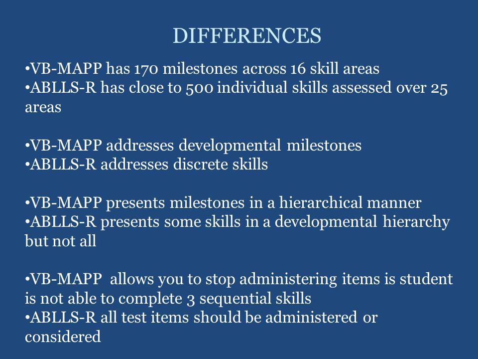DIFFERENCES VB-MAPP has 170 milestones across 16 skill areas