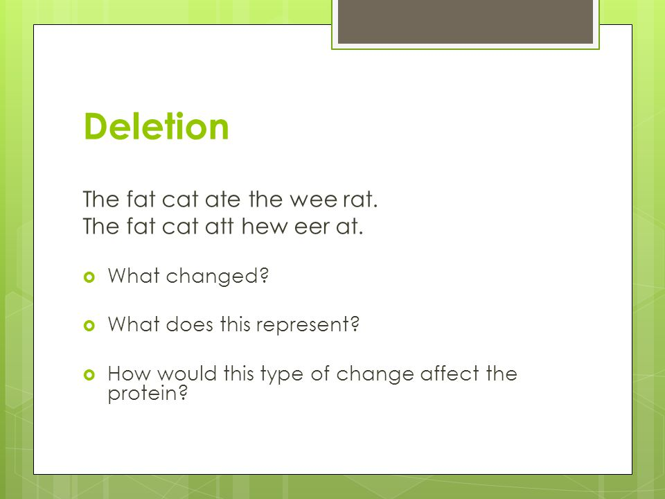 Deletion The fat cat ate the wee rat. The fat cat att hew eer at.