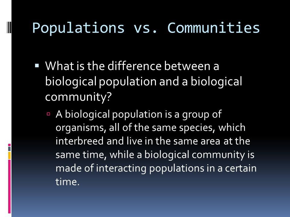 Populations vs. Communities