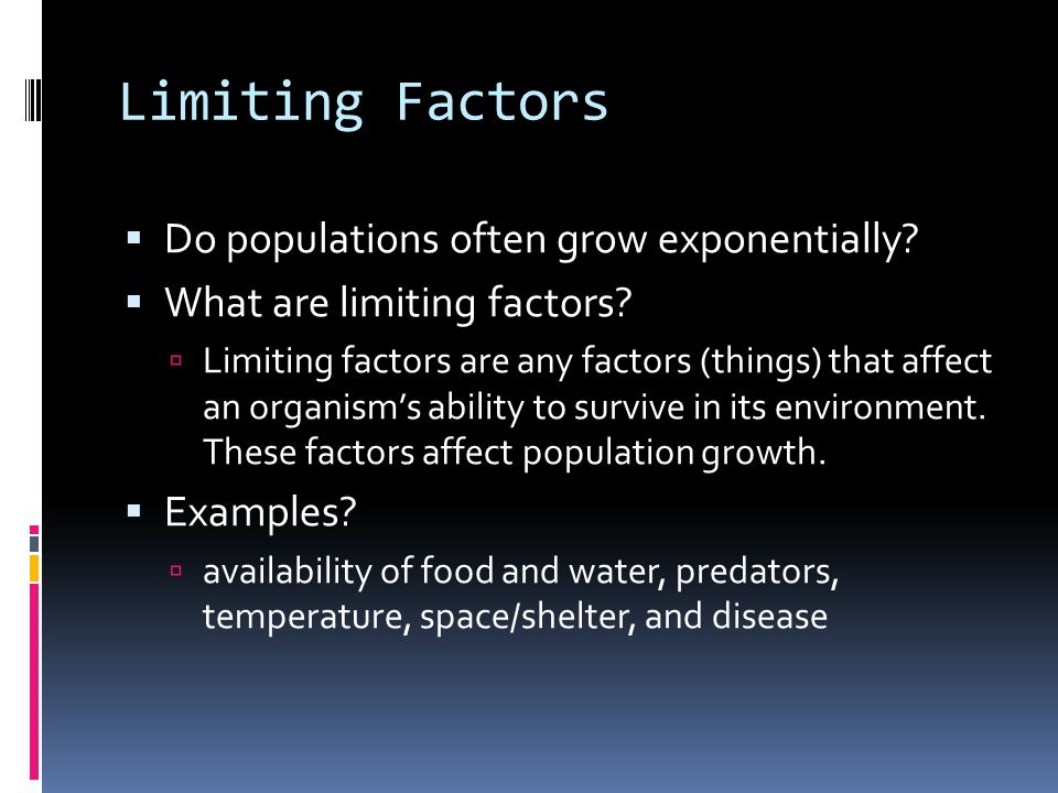 Limiting Factors Do populations often grow exponentially