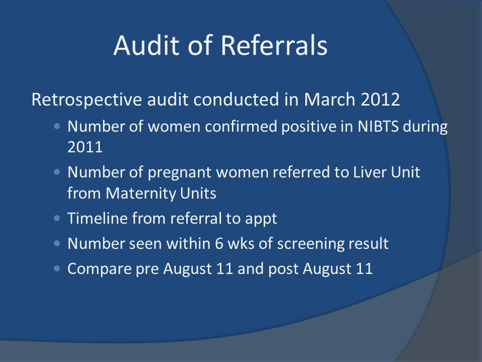 Audit of Referrals Retrospective audit conducted in March 2012