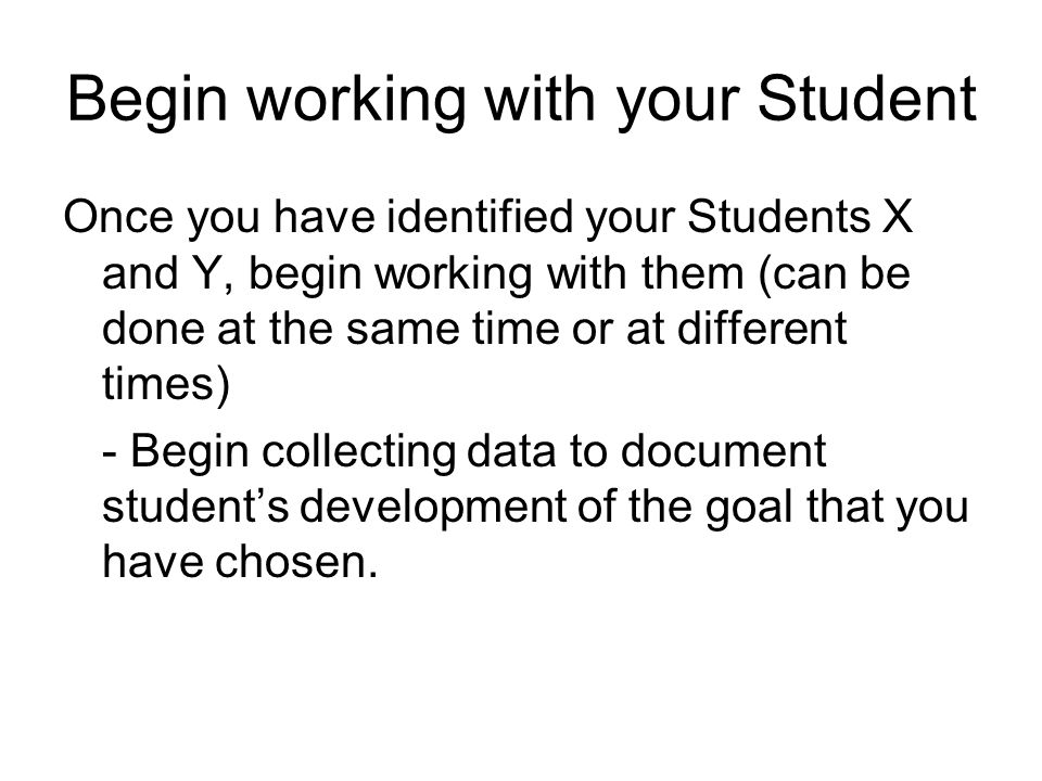 Begin working with your Student
