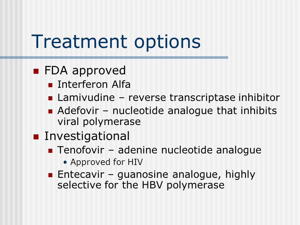 Treatment options FDA approved Investigational Interferon Alfa