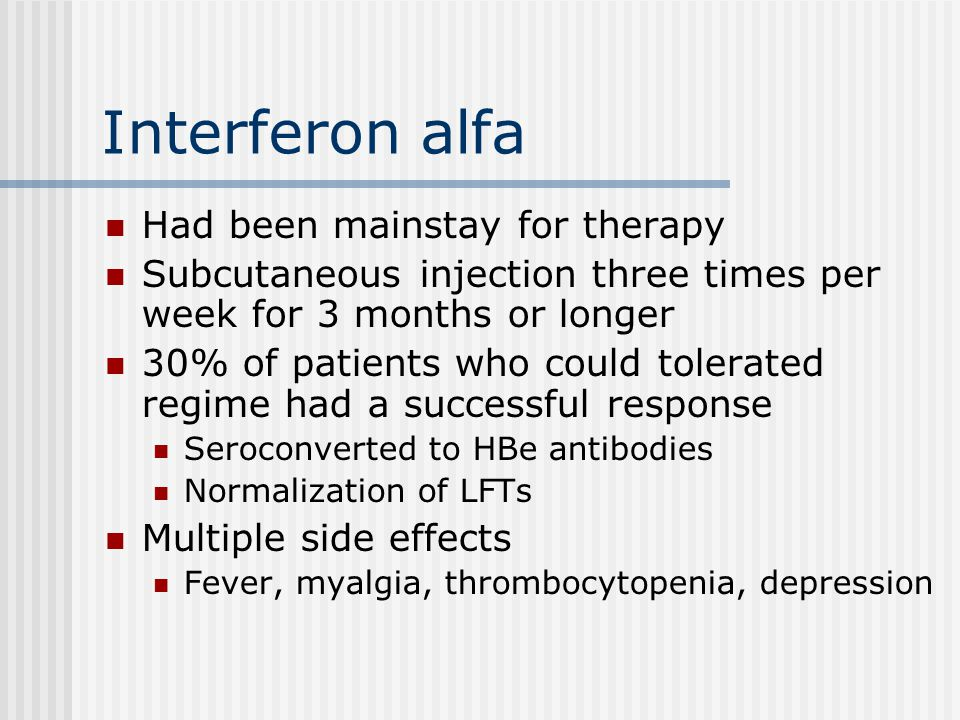Interferon alfa Had been mainstay for therapy