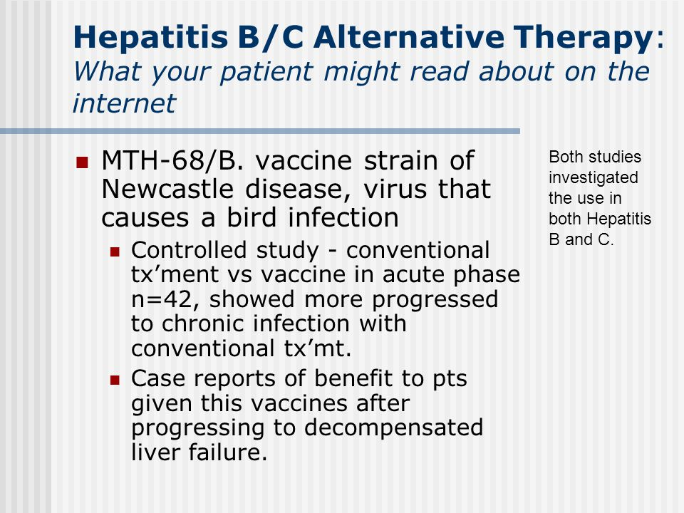 Hepatitis B/C Alternative Therapy: What your patient might read about on the internet