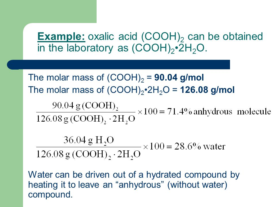 Example: oxalic acid (COOH)2 can be obtained in the laboratory as (COOH)2•2H2O.