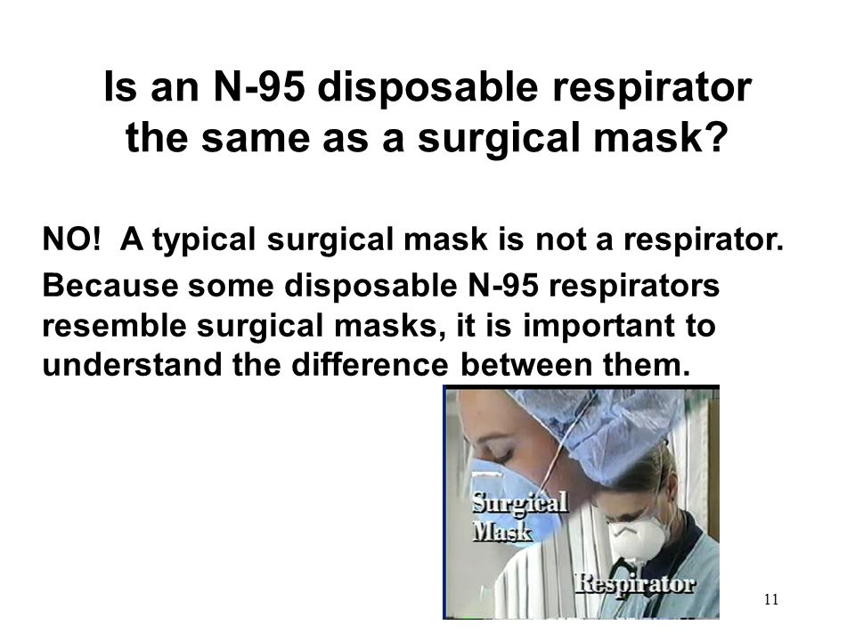 Is an N-95 disposable respirator the same as a surgical mask
