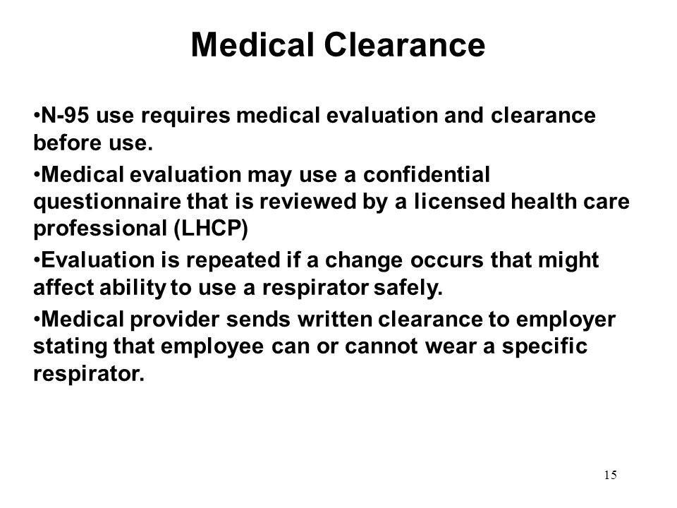 Medical Clearance 03/12/09. N-95 use requires medical evaluation and clearance before use.