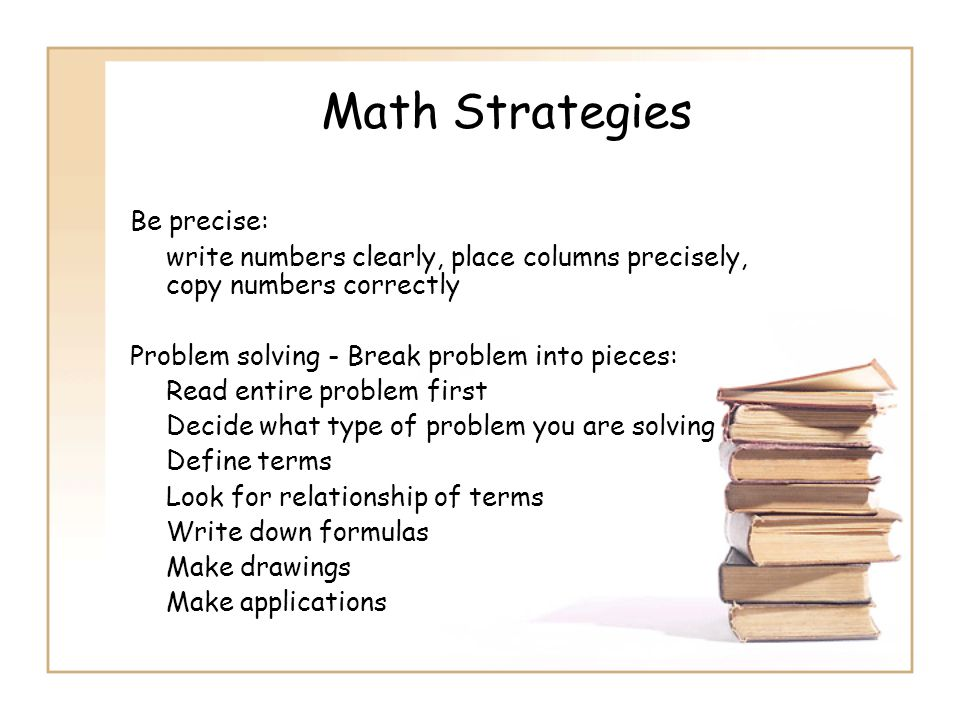 Math Strategies Be precise: