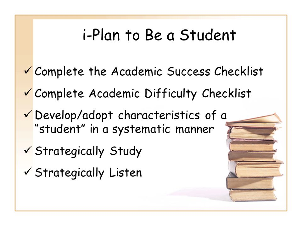 i-Plan to Be a Student Complete the Academic Success Checklist